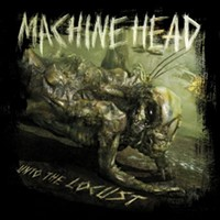 machineheaduntolocust